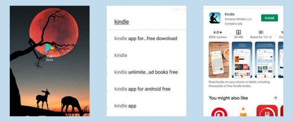 Collage showing Google Play Store on Home Screen of Android Phone, Searching for Kindle App, and result showing Kindle App with Install Button