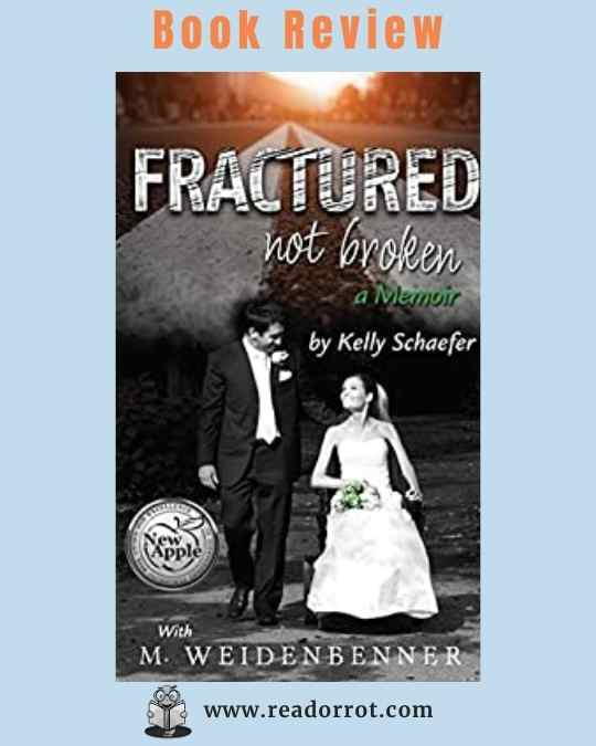 Book Cover Fractured not Broken by Kelly Schaeffer