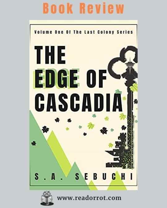 Book cover The Edge of Cascade by S.A. Sebuchi.