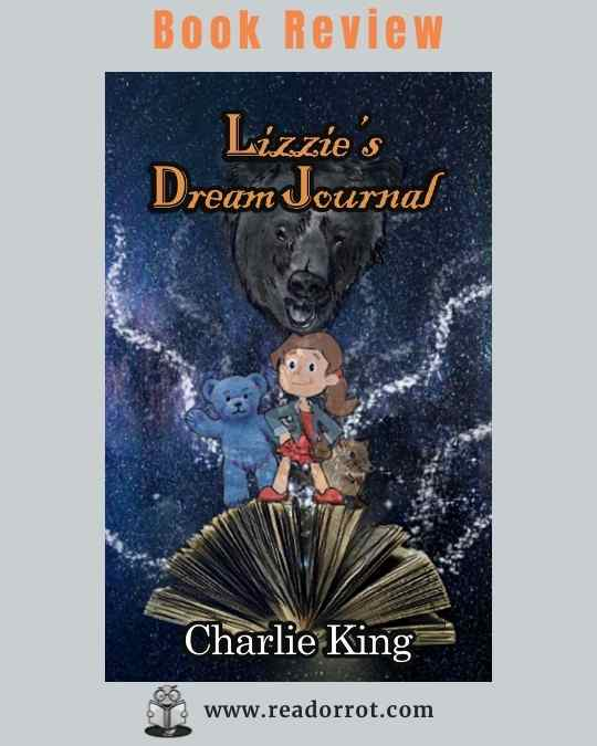 Book cover of Lizzie's Dream Journal by Charlie King.