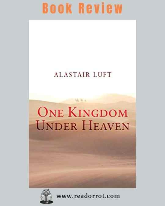 Book Cover: One Kingdom Under Heaven by Alastiar Luft.