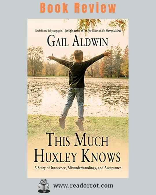 Book cover of This Much Huxley Knows by Gail Aldwin.